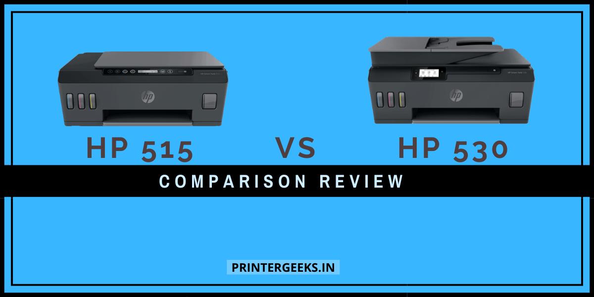 HP 515 Vs 530 Smart Tank Printer Comparison Review