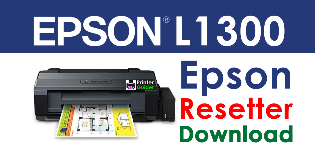 Epson L1300 Resetter Adjustment Program Free Download