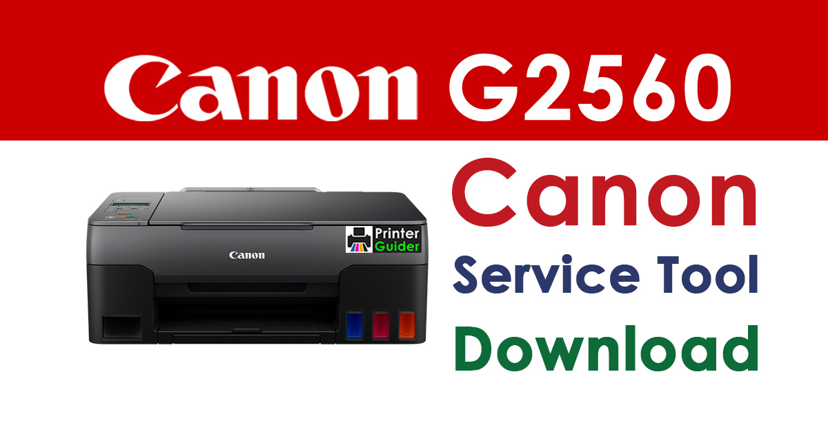 Canon Pixma G2560 Resetter Service Tool Download