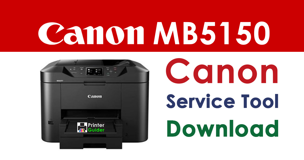 Canon Maxify MB5150 Resetter Service Tool Download