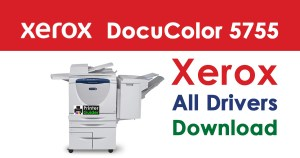 Xerox DocuColor 5755 Driver Free Download