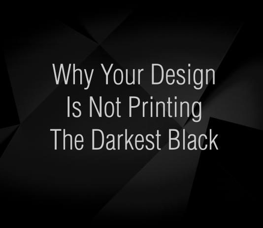 Black background with the text saying why your design is not printing the darkest black