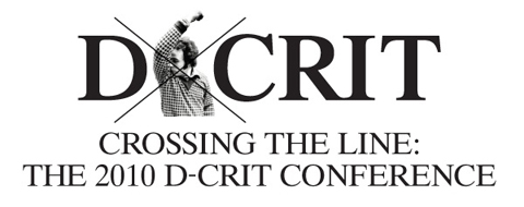 D crit- Crossing the line. The 2010 D-crit conference
