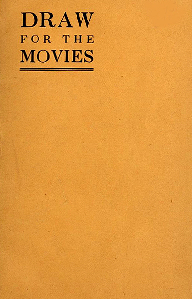 """John Robert McCrory's 72 page booklet """"How To Draw For The Movies"""" 1918."""