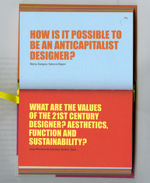 How is it possible to be an anticapitalist designer? What are the values of the 21st century designer? aesthetics, function and sustainability?