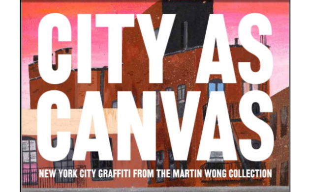 Thumbnail for City As Canvas: The Martin Wong Collection of New York Graffiti