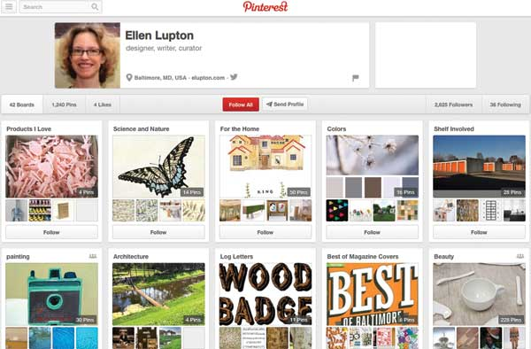 Ellen Lupton's Pinterest.  Many designers use Pinterest to collect images for particular projects or as inspiration for a certain topic, such a s lettering. Some pinners have also created boards dedicated to legendary designers, such as Paul Rand.