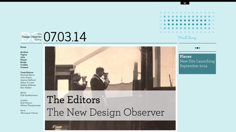 Design Observer unveiled its new look early this week, and in addition to new contributors, the site received a facelift with new a color scheme, typefaces, logos and site structure hierarchy.
