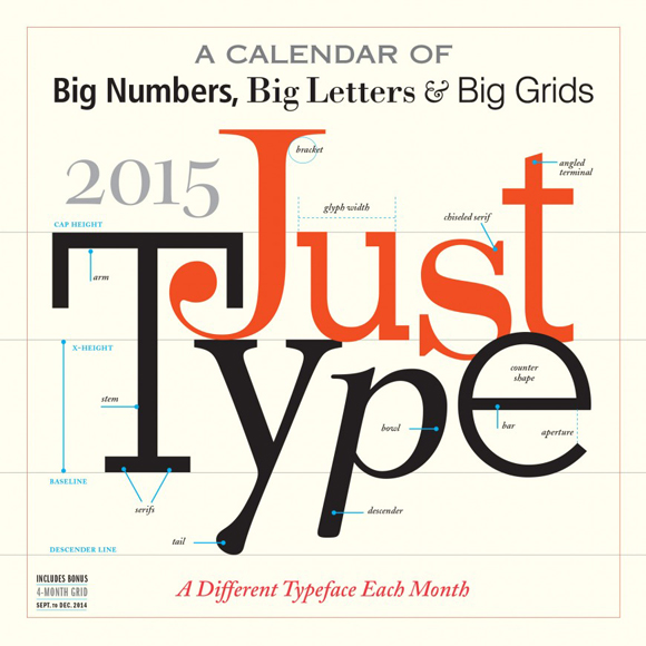 Typography calendar: It's never too early to be shopping for a 2015 Calendar, and an early contender could be this type calendar from Workman Publishing.