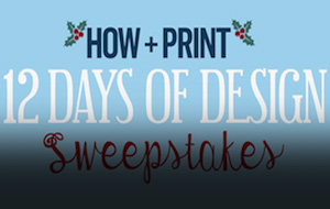 Thumbnail for Enter HOW + Print's 12 Days of Design Sweepstakes