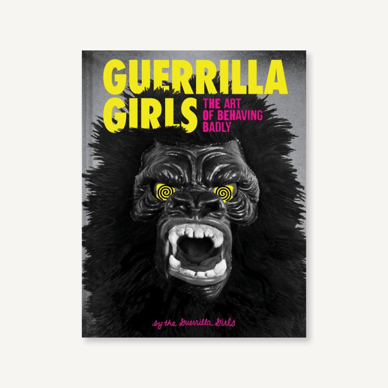 Thumbnail for Guerrilla Girls: The Art of Behaving Badly