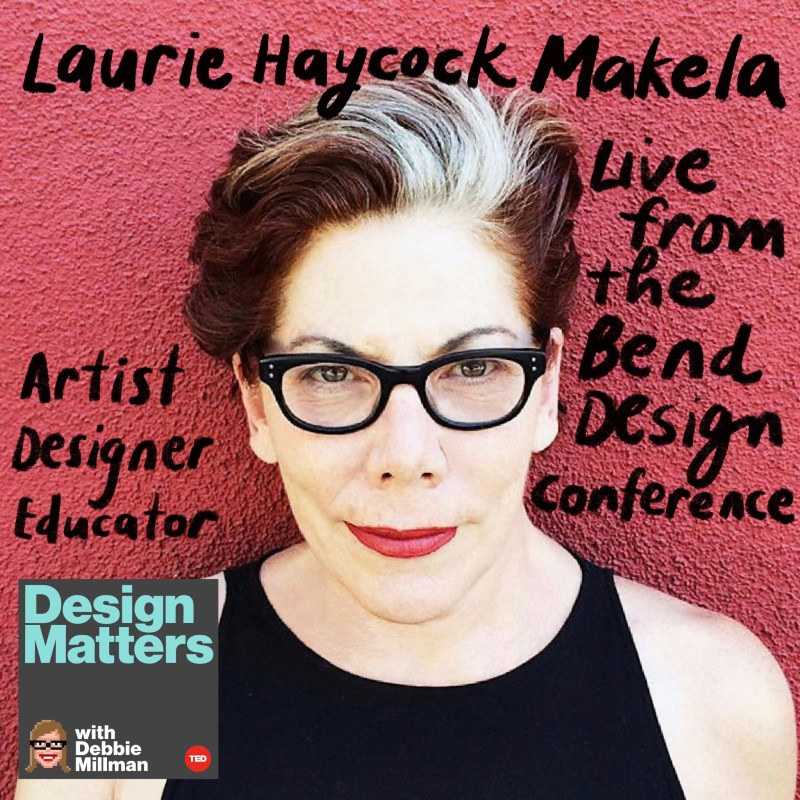 Thumbnail for Design Matters Live: Laurie Haycock Makela