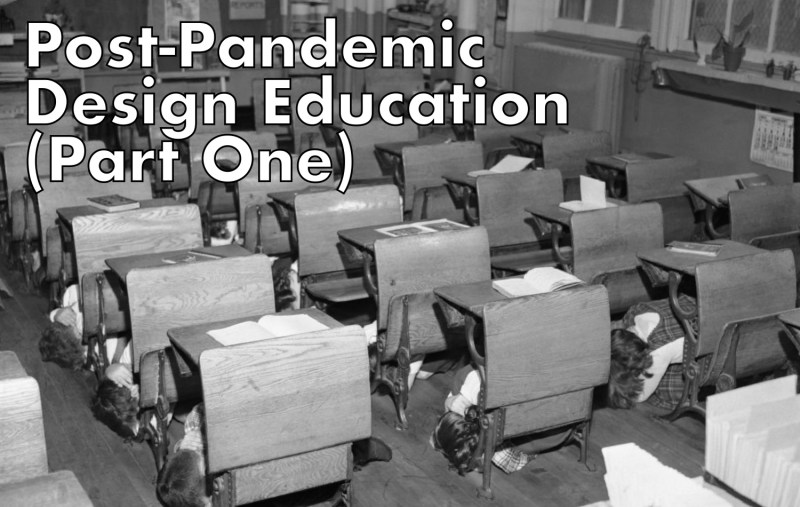 Thumbnail for Post-Pandemic Design Education (Part 1): Where Do We Go From Here?