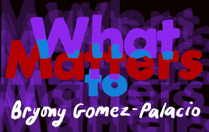 Thumbnail for What Matters: Bryony Gomez-Palacio on Rallying Reactions