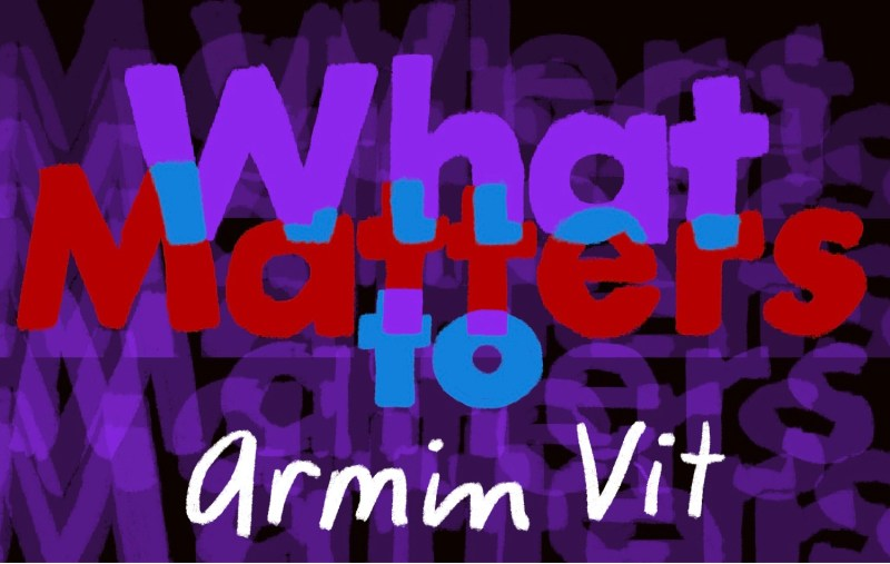 Thumbnail for What Matters: Armin Vit on the Wonders of Work and the Merits of Milk Chocolate