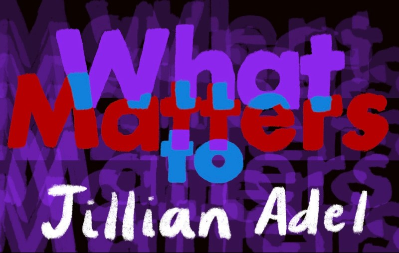 Thumbnail for What Matters: Jillian Adel on Soft Hearts as Superpower