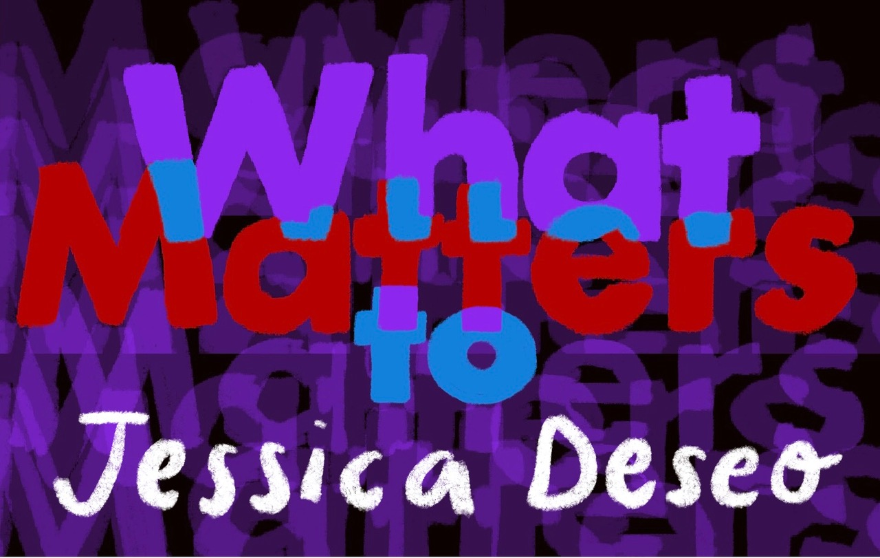 Thumbnail for What Matters: Jessica Deseo