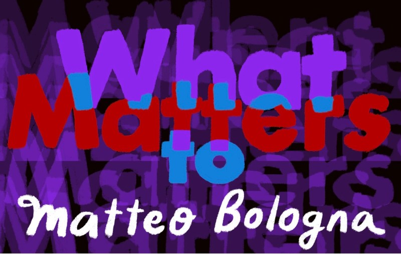 Thumbnail for What Matters: Matteo Bologna on the Laundry List of Things He Hates (and Loves) About Himself