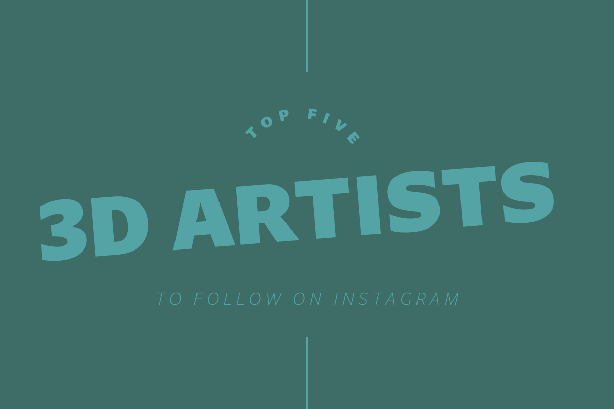 Thumbnail for Top Five 3D Artists To Follow On Instagram