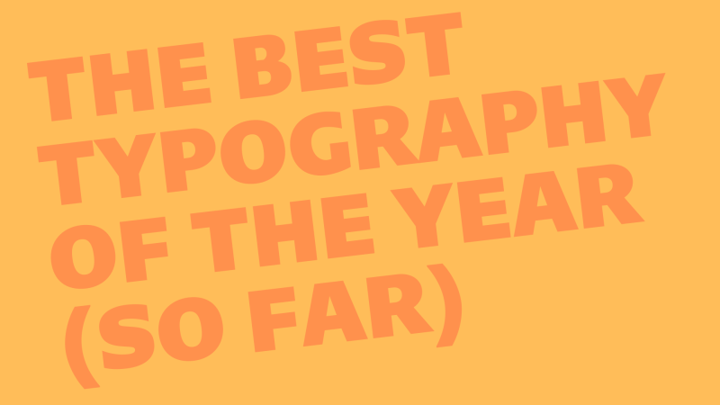 Thumbnail for The Best Typography of 2021 (So Far)