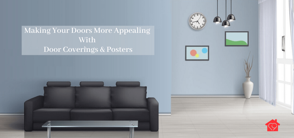 Making Your Doors More Appealing With Door Coverings & Posters