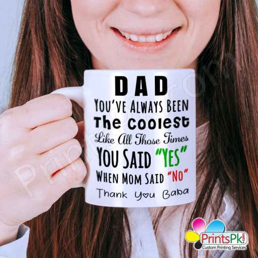"""Dad,-You've-Always-Been-The-Coolest-Like-All-Those-Times-You-Said-""""Yes""""-When-Mom-Said-""""No""""-Thankyou-Baba-white-mug"""