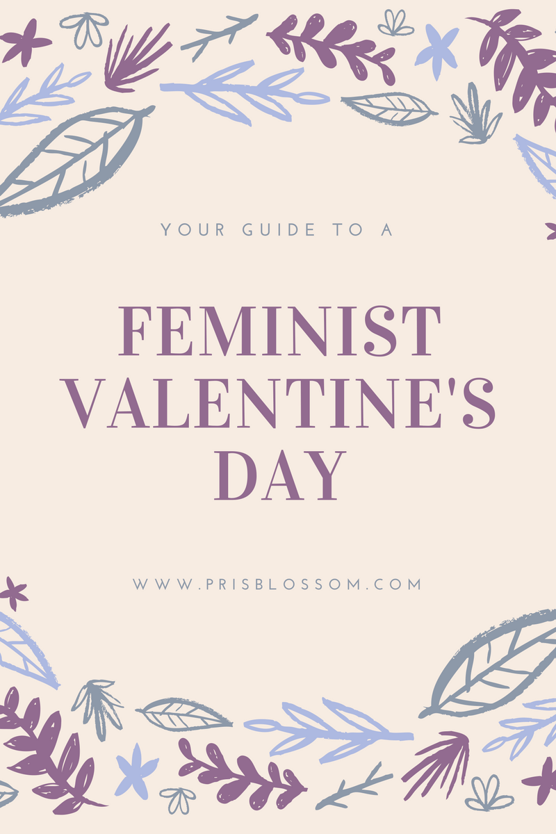 But If Youu0027re In Search Of Ways To Celebrate A Feminist Valentineu0027s Day,  Youu0027re In Luck! Check Out My Quick Guide (with Plenty Of Links) To A Truly  ...
