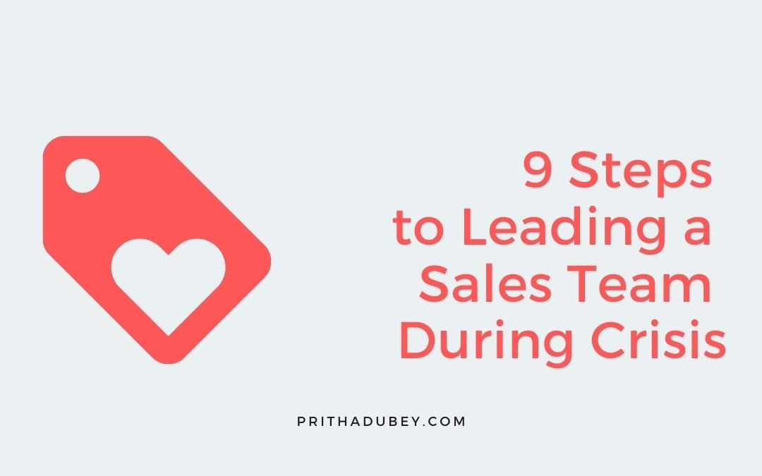 9 Steps To Successfully Leading A Sales Team During Crisis