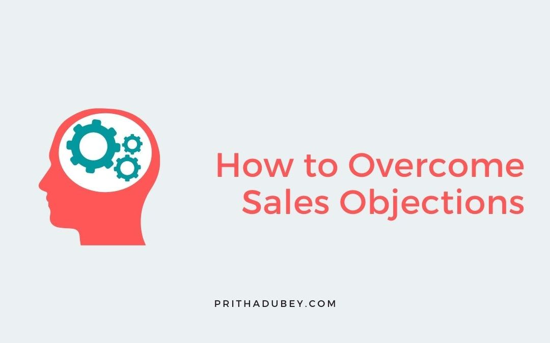 overcome sales objections pritha dubey success vitamin
