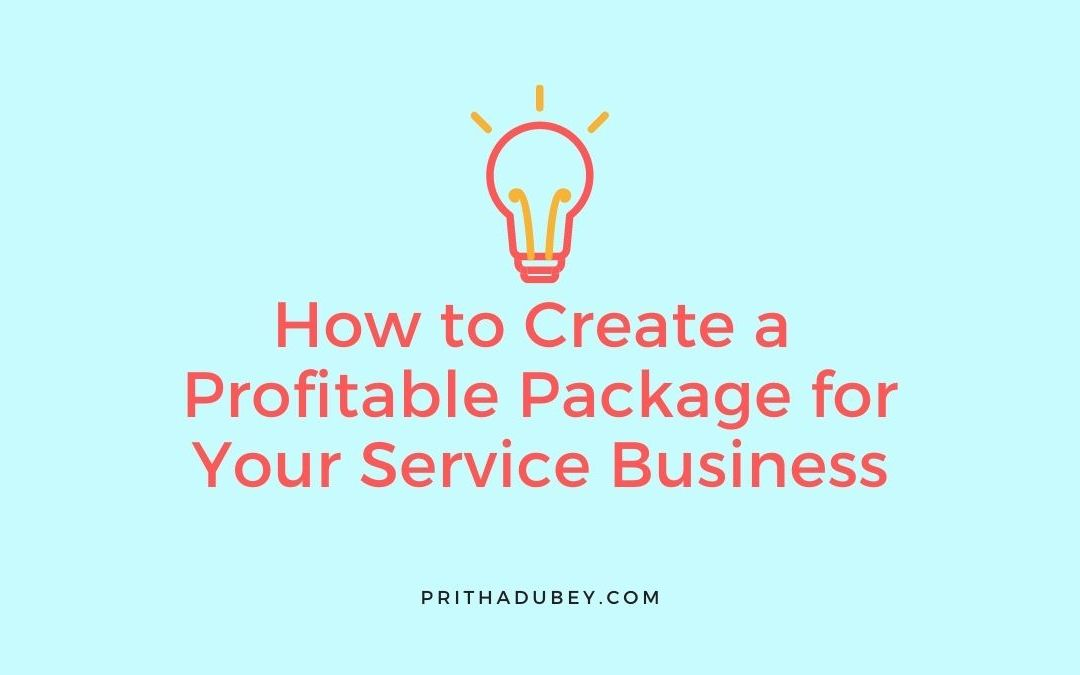 How to Create a Profitable Package for Your Service Business