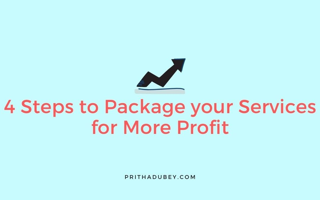 4 Steps to Package your Services for More Profit