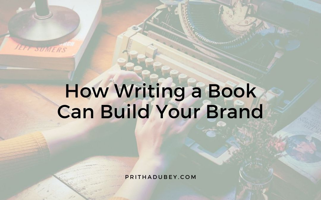 How Writing a Book Can Build Your Brand