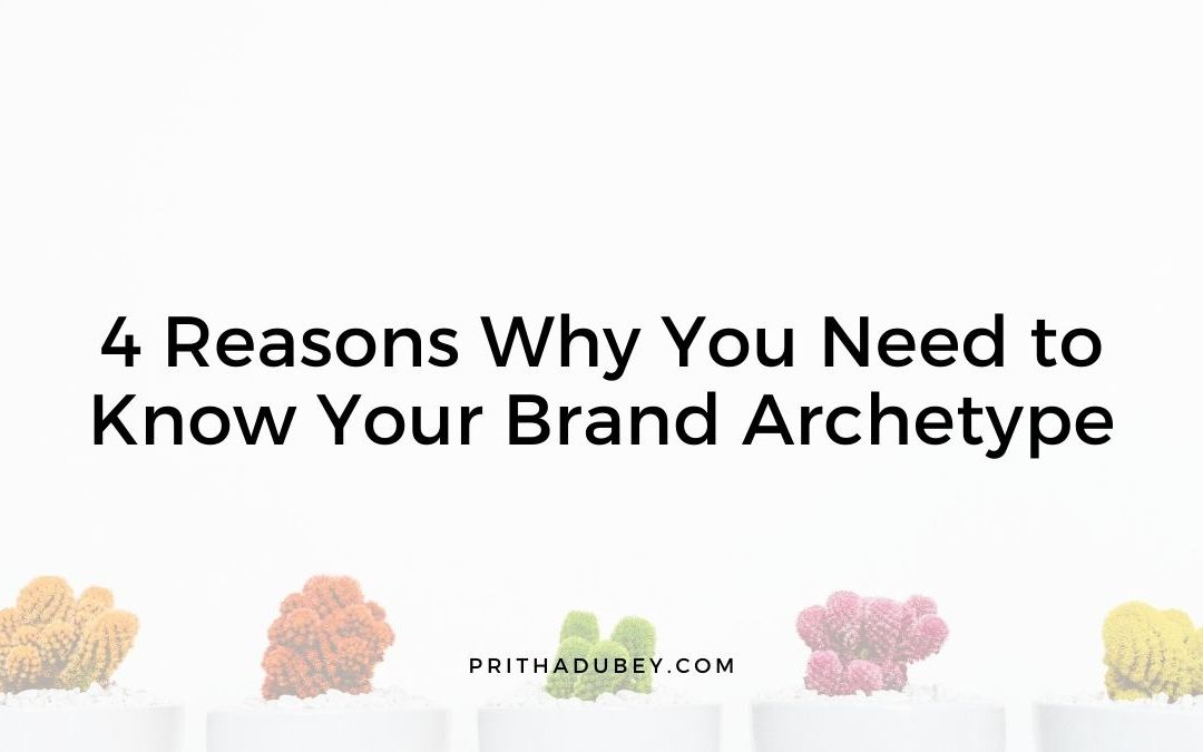 4 Reasons Why You Need to Know Your Brand Archetype