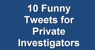 Funny Tweets for Private Investigators