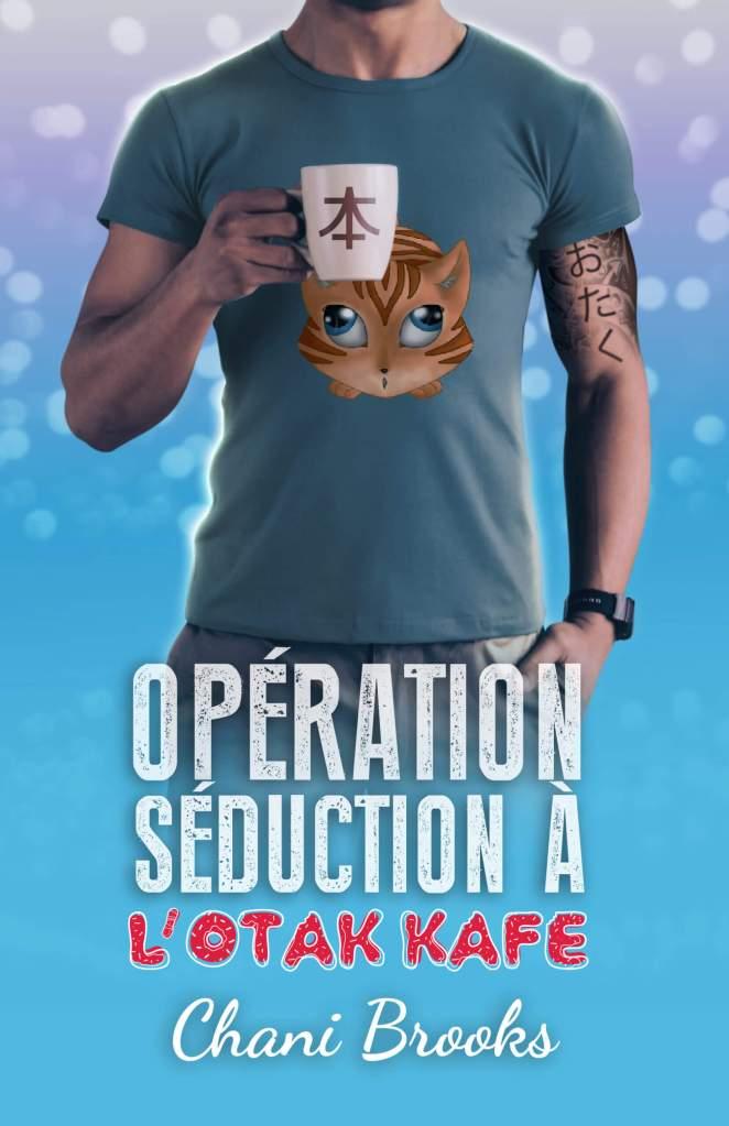 Couverture du roman : Opération Séduction à l'Otak'Kafé