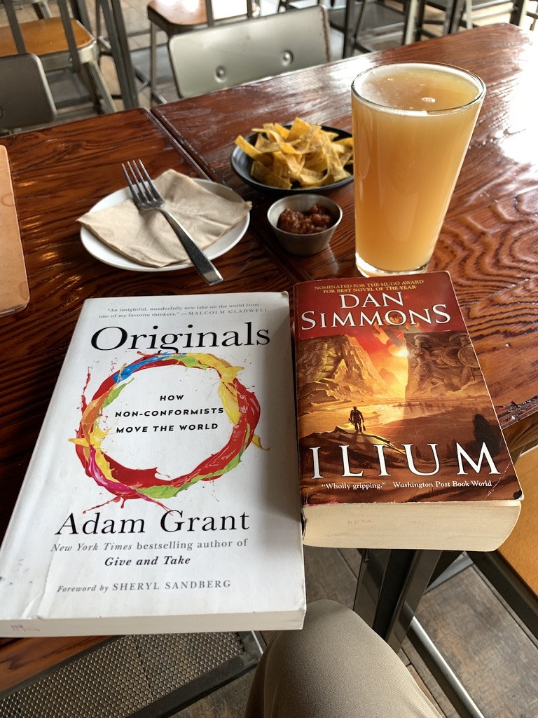 Originals by Adam Grant and Ilium by Dan Simmons