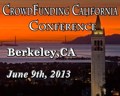 California Crowdfunding Conference in Berkeley, CA on June 9, 2013