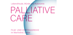 Film- und Vortragsreihe zu Palliative Care @ Martinshof