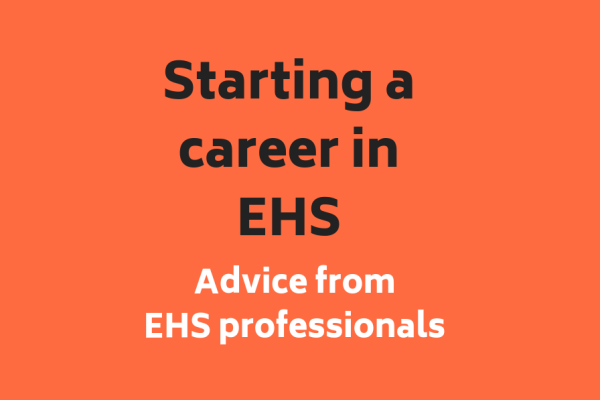 How to start a career in the EHS industry