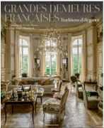 Grandes demeures françaises : Traditions d'élégance