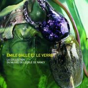 Émile Gallé: la collection du musée de l'école de Nancy