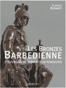 Les bronzes Barbedienne. L'oeuvre d'une dynastie de fondeurs (1834-1954)