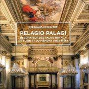 PELAGIO PALAGI: Décorateur des palais royaux de Turin et du Piémont (1832-1856)