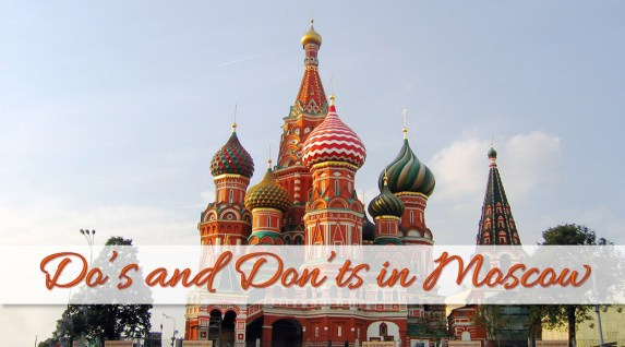 Do's and don'ts in Moscow for first time travellers
