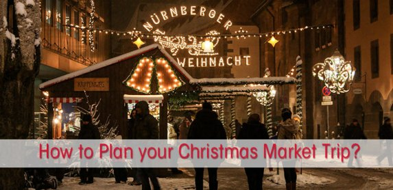 How to plan your Christmas Market trip in Europe?