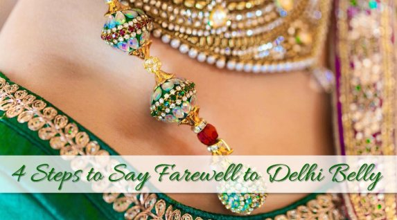 4 Quick Steps to Cure Your Delhi Belly (and Keep your Dignity)