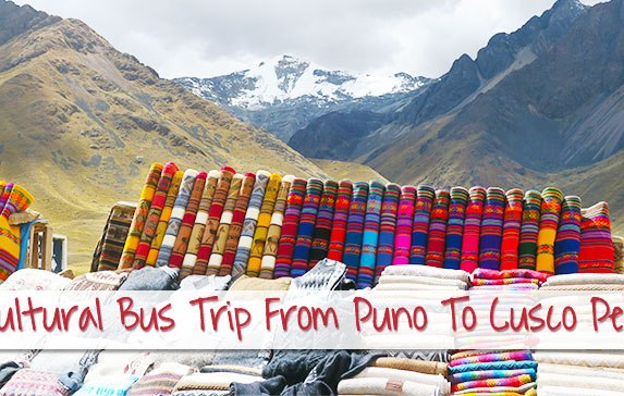 What to See on the Cultural Bus from Puno to Cusco Peru