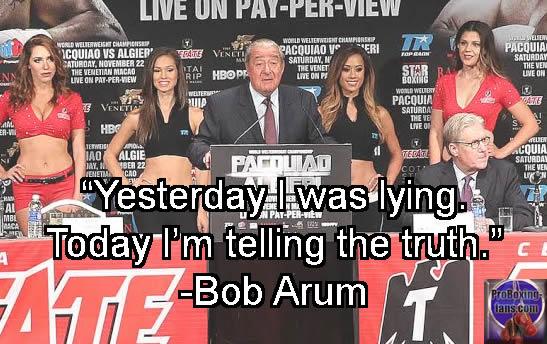 Boxing Meme Bob Arum Yesterday I Was Lying Today I M Telling