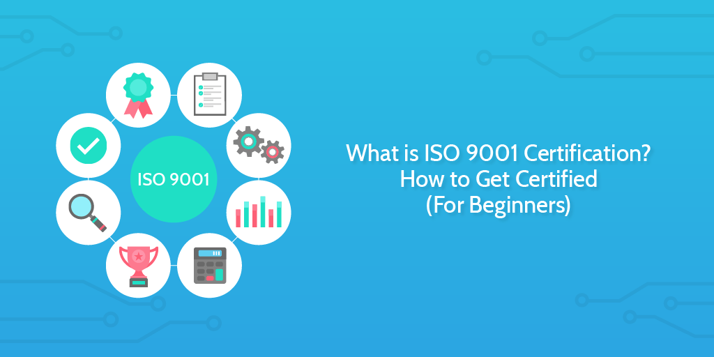 What Is Iso 9001 Certification How To Get Certified For