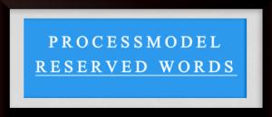 processmodel reserved words